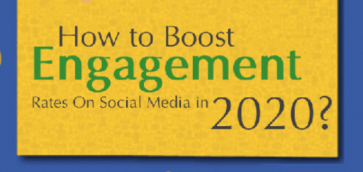How To Boost Engagement Rates on Social Media in 2020.