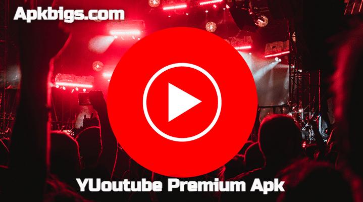 YUoutube Premium Apk